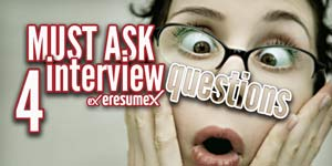 4 Must Ask Interview Questions.