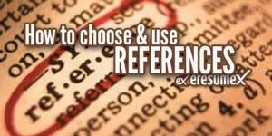 How to Choose and Use References