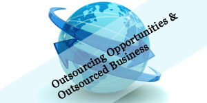 Outsourcing Opportunities & Outsourced Business
