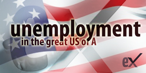 Unemployment in the Great U.S. Of A.